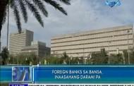 Foreign banks sa bansa, inaasahang darami pa